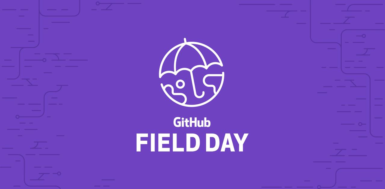 GitHub Field Day